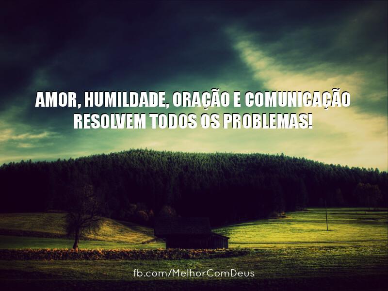 Amor, Humildade, Oração e Comunicação