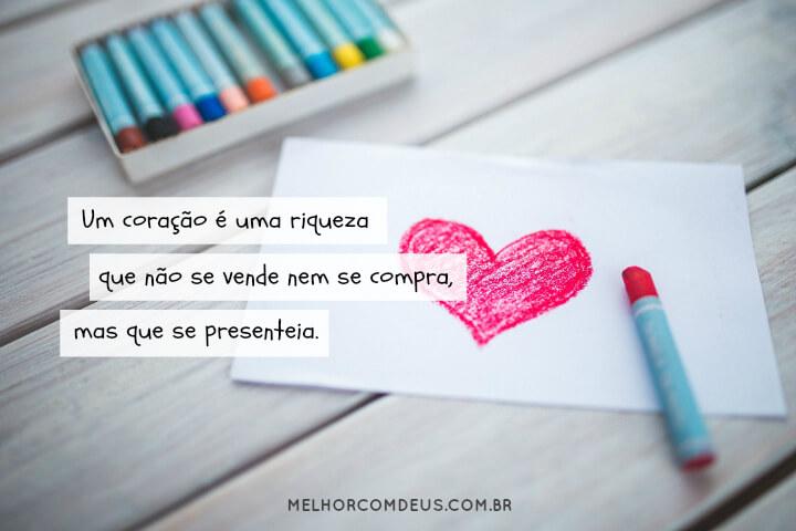 O coração é uma riqueza