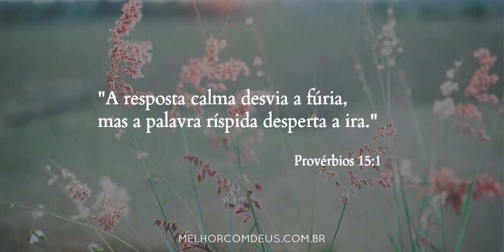 Provérbios 15:1 - Bíblia Sagrada